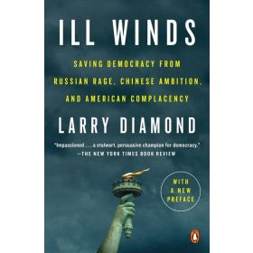 Ill Winds: Saving Democracy from Russian Rage, Chinese Ambition, and American Complacency (Paperback)