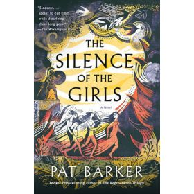The Silence of the Girls: A Novel (Paperback)