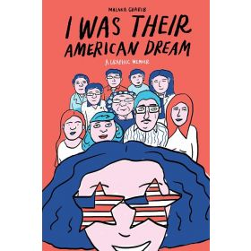 I Was Their American Dream: A Graphic Memoir (Paperback)