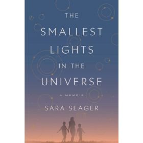 The Smallest Lights in the Universe: A Memoir (Hardcover)