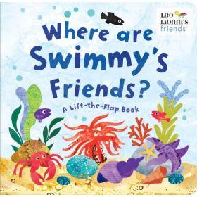 Where Are Swimmy's Friends?: A Lift-the-Flap Book (Board Book)