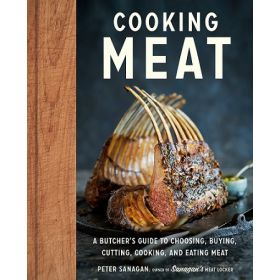 Cooking Meat: A Butcher's Guide to Choosing, Buying, Cutting, Cooking, and Eating Meat (Hardcover)