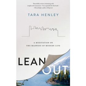 Lean Out: A Meditation on the Madness of Modern Life (Paperback)