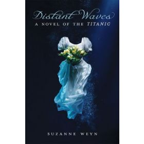Distant Waves: A Novel of the Titanic (Hardcover)