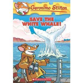 Save The White Whale!: Geronimo Stilton, Book 45 (Paperback)