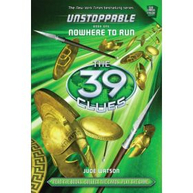 Nowhere to Run, The 39 Clues: Unstoppable, Book 1 (Hardcover)