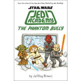 The Phantom Bully: Star Wars Jedi Academy, Book 3 (Hardcover)