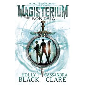 The Iron Trial : Magisterium Book 1 (Paperback)