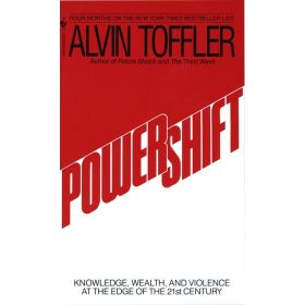Powershift: Knowledge, Wealth, and Power at the Edge of the 21st Century (Mass Market)