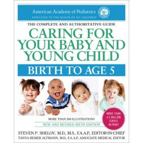 Caring for Your Baby and Young Child, 6th Edition: Birth to Age 5 (Paperback)