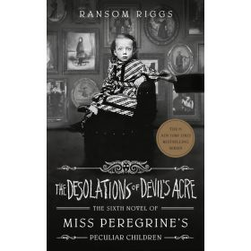 The Desolation of Devil's Acre: Miss Peregrine's Peculiar Children Book 6, Signed Copy (Hardcover)