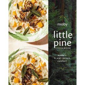 The Little Pine Cookbook: Modern Plant-Based Comfort (Hardcover)