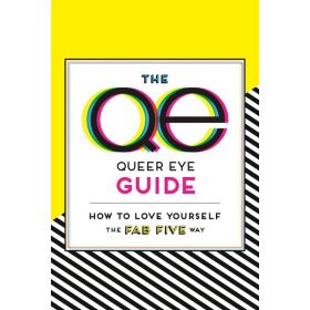 The Queer Eye Guide: How to Love Yourself the Fab Five Way (Paperback)