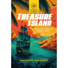 Treasure Island: Your Classics. Your Choices., You Are the Classics (Paperback)