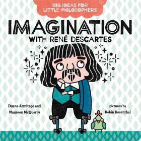 Imagination With René Descartes, Big Ideas For Little Philosophers (Board Book)