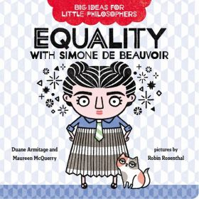Equality With Simone De Beauvoir, Big Ideas For Little Philosophers (Board Book)
