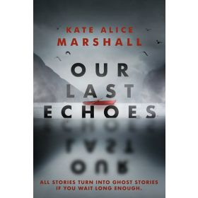 Our Last Echoes (Hardcover)
