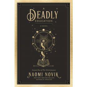 A Deadly Education: The Scholomance, Book 1 (Hardcover)