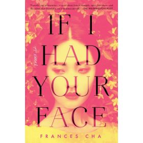 If I Had Your Face: A Novel (Paperback)