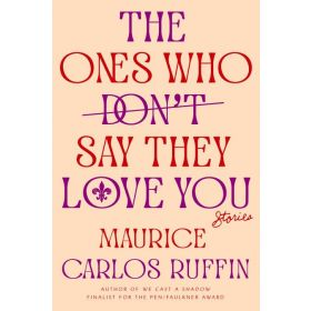 The Ones Who Don't Say They Love You: Stories (Hardcover)