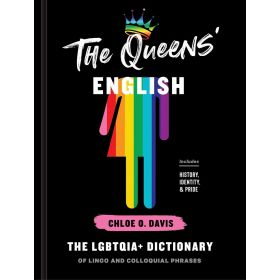 The Queens' English: The LGBTQIA+ Dictionary of Lingo and Colloquial Phrases (Hardcover)