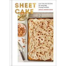 Sheet Cake: Easy One-Pan Recipes for Every Day and Every Occasion: A Baking Book (Hardcover)