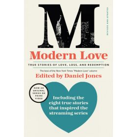Modern Love: True Stories of Love, Loss, and Redemption, Media Tie-In Edition (Paperback)