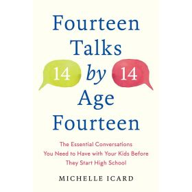 Fourteen Talks by Age Fourteen: The Essential Conversations You Need to Have with Your Kids Before They Start High School (Hardcover)