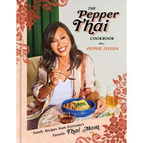 The Pepper Thai Cookbook: Family Recipes from Everyone's Favorite Thai Mom (Hardcover)