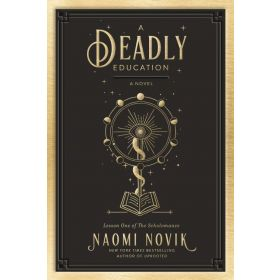 A Deadly Education: Scholomance, Book 1 — Export Edition (Paperback)