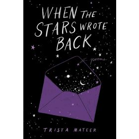When The Stars Wrote Back: Poems (Hardcover)