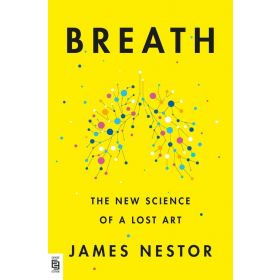 Breath: The New Science of a Lost Art, Export Edition (Paperback)
