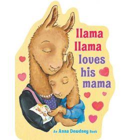 Llama Llama Loves His Mama (Board Book)
