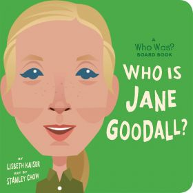 Who Is Jane Goodall? (Board Book)