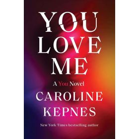 You Love Me: A You Novel, Export Edition (Paperback)
