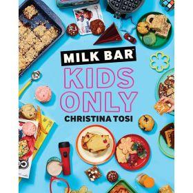 Milk Bar: Kids Only, A Cookbook (Paperback)