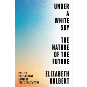 Under a White Sky: The Nature of the Future, Export Edition (Paperback)