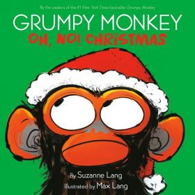 Grumpy Monkey Oh, No! Christmas, Grumpy Monkey (Hardcover)