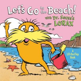 Let's Go to the Beach! With Dr. Seuss's Lorax, Lift-The-Flap (Board Book)