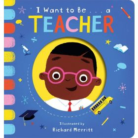 I Want to Be...a Teacher (Board Book)