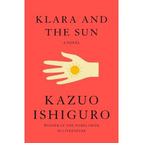 Klara and the Sun: A Novel (Hardcover)