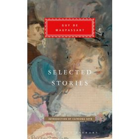 Selected Stories: Introduction by Catriona Seth, Everyman's Library Classics Series (Hardcover)