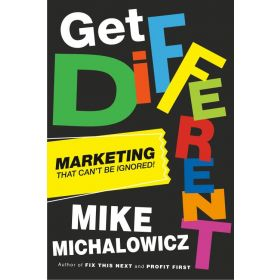 Get Different: Marketing That Can't Be Ignored! (Hardcover)