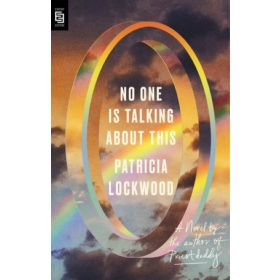 No One Is Talking About This: A Novel, Export Edition (Paperback)