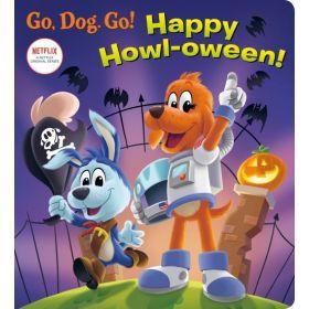 Go, Dog. Go!: Happy Howl-oween! (Board Book)