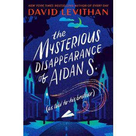 The Mysterious Disappearance of Aidan S. (as told to his brother), Export Edition (Paperback)