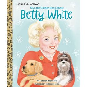 My Little Golden Book About Betty White (Hardcover)