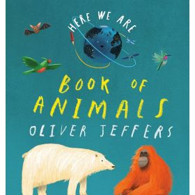 Here We Are: Book of Animals (Board Book)