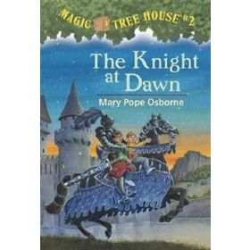 The Knight at Dawn: Magic Tree House, Book 2 (Paperback)