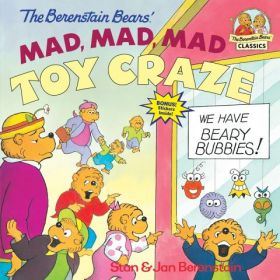 The Berenstain Bears' Mad, Mad, Mad Toy Craze (Paperback)